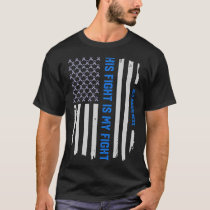 His Fight Is My Fight ALS Awareness American Flag T-Shirt
