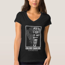 His Fight Is My Fight EDS T-Shirt