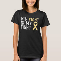 His Fight Is My Fight Sarcoma Bone Cancer  Awaren T-Shirt