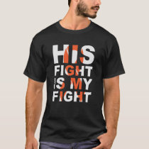 His Fight is My Fight Thyroid Cancer shirt