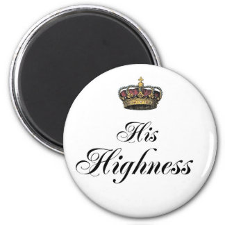 His Highness (part of his and hers set) Magnet