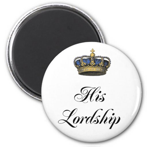 His Lordship 2 Inch Round Magnet