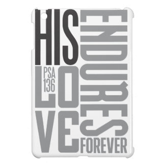 His Love Endures Forever iPad Mini Cover