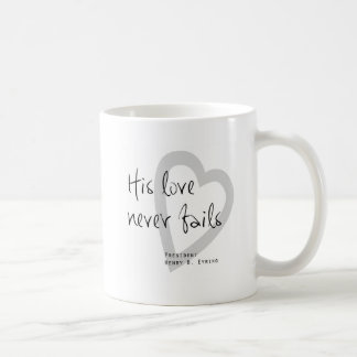 his love never fails henry b eyring lds quote coffee mug