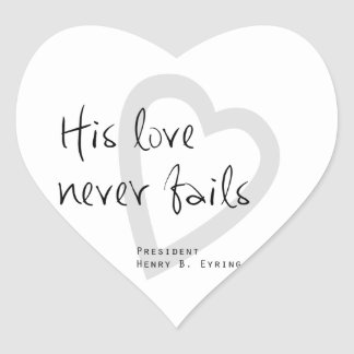 his love never fails henry b eyring lds quote heart sticker