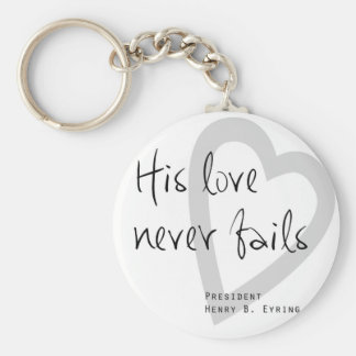 his love never fails henry b eyring lds quote basic round button keychain