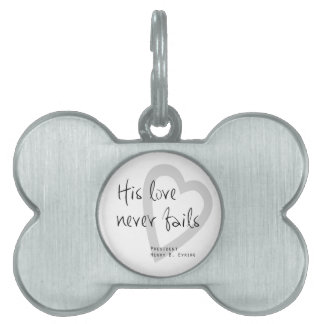 his love never fails henry b eyring lds quote pet ID tag