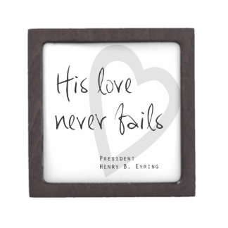 his love never fails henry b eyring lds quote premium trinket boxes