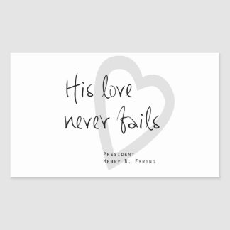 his love never fails henry b eyring lds quote rectangular sticker