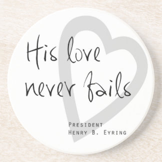 his love never fails henry b eyring lds quote sandstone coaster