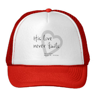 his love never fails henry b eyring lds quote trucker hat