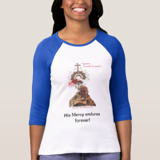 His Mercy Endures Forever T-Shirt