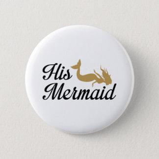 His Mermaid Pinback Button