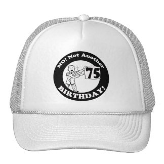 His Not My 75th Birthday Gifts Trucker Hat