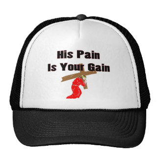 His pain is your gain christian gift item hat