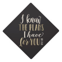 His Plans EDITABLE COLOR Graduation Cap