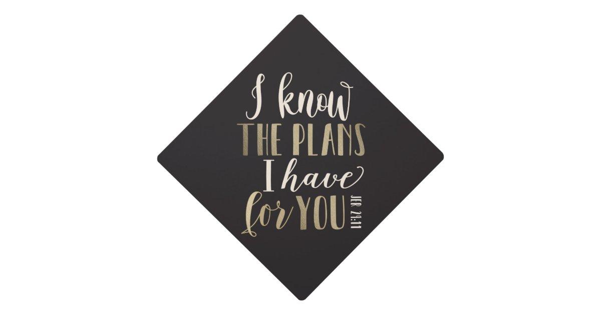 His Plans EDITABLE COLOR Graduation Cap