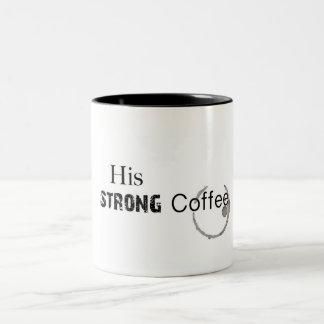 His Strong Coffee Mug