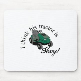 His Tractors Sexy Mouse Pad