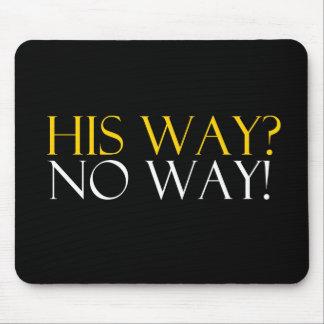 His Way No Way Mouse Pad