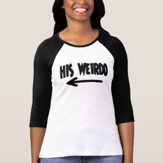 His Weirdo Tshirts