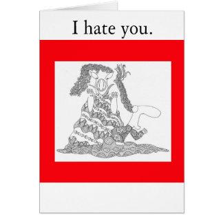 hiss, I hate you. Card