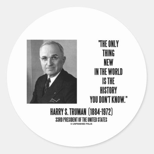 Historia de la cosa de Harry Truman solamente Pegatina Redonda