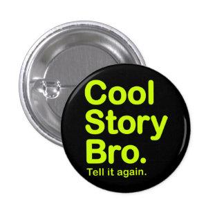 Historia fresca Bro. Botón Pins