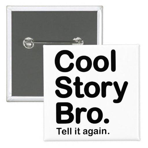 Historia fresca Bro. Botón Pin