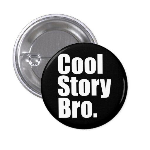 Historia fresca Bro. Botón Pin Redondo De 1 Pulgada