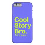 Historia fresca Bro. caso del iPhone 6