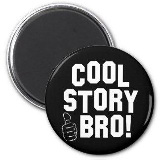 ¡Historia fresca Bro! con los pulgares para arriba Imanes Para Frigoríficos