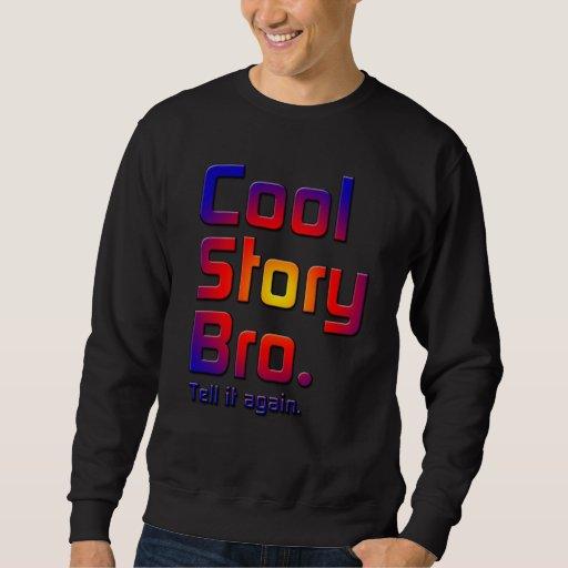 Historia fresca Bro. Dígale again5T Sudadera