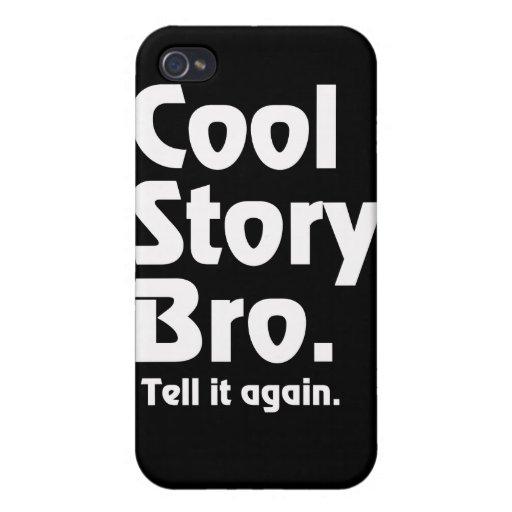 Historia fresca Bro. Dígale again.3 iPhone 4 Carcasas
