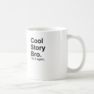 Historia fresca Bro. Dígale otra vez Meme Taza