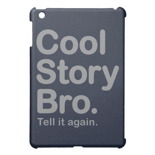 Historia fresca Bro. Dígalo otra vez