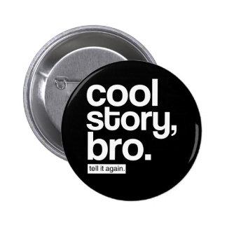 Historia fresca, Bro. Dígalo otra vez. botón Pin Redondo De 2 Pulgadas