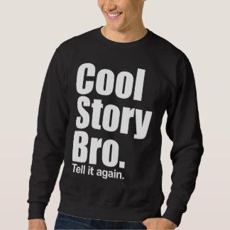 Historia fresca Bro. Dígalo otra vez. Camiseta