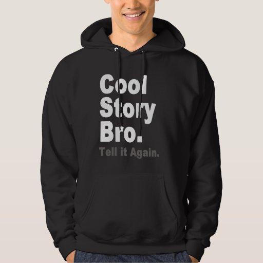 Historia fresca Bro. Dígalo otra vez. Camiseta Sudadera Pullover