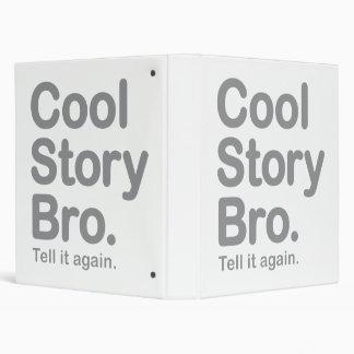 Historia fresca Bro. Dígalo otra vez. Carpeta
