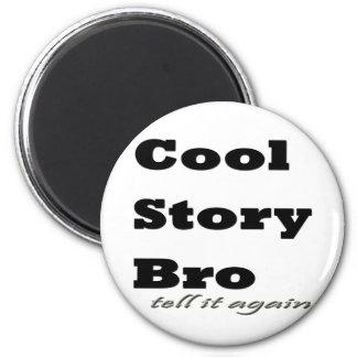 Historia fresca Bro. Dígalo otra vez Iman Para Frigorífico