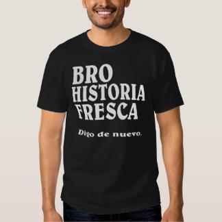 Historia fresca BRO en español Camisas