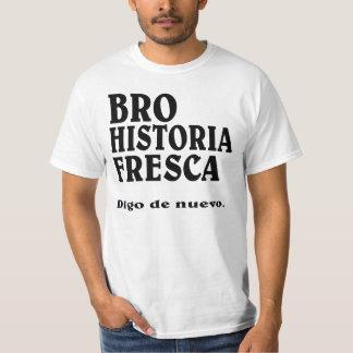 Historia fresca BRO en español Remeras