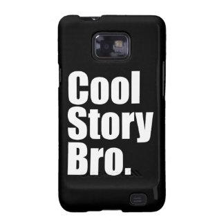 Historia fresca Bro. Samsung Galaxy S2 Fundas