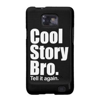 Historia fresca Bro. Galaxy S2 Funda