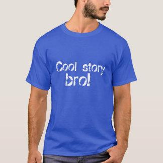 ¡Historia fresca Bro! La camiseta de los hombres -