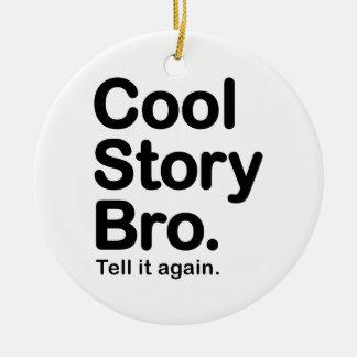 Historia fresca Bro. Ornamento Ornamento De Navidad