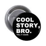 Historia fresca Bro Pin