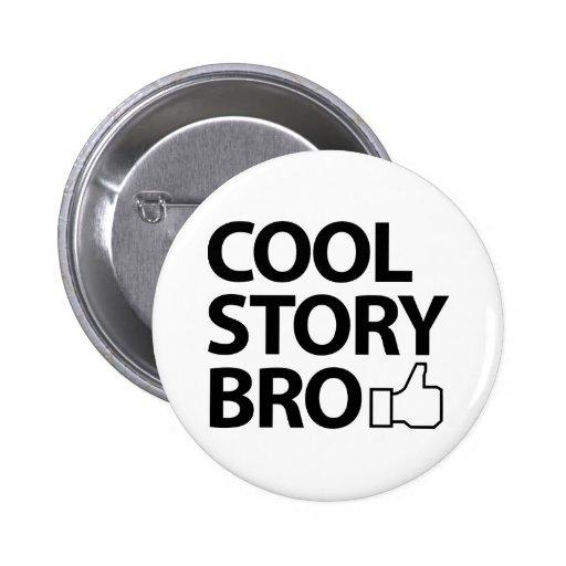 Historia fresca Bro Pin Redondo De 2 Pulgadas