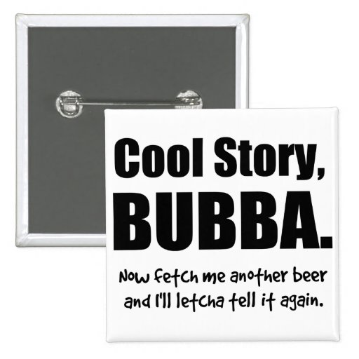 Historia fresca, Bubba Pins